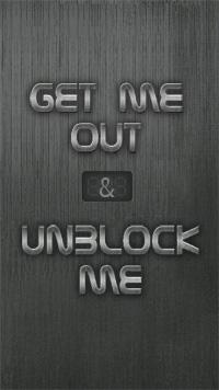 Unblock me & Get me out