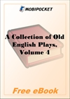 A Collection of Old English Plays, Volume 4 for MobiPocket Reader