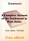 A Complete Account of the Settlement at Port Jackson for MobiPocket Reader
