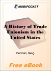 A History of Trade Unionism in the United States for MobiPocket Reader