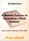 A Roman Lawyer in Jerusalem : First Century for MobiPocket Reader