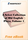 A Select Collection of Old English Plays, Volume 1 for MobiPocket Reader