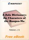 A Zola Dictionary; the Characters of the Rougon-Macquart Novels of Emile Zola for MobiPocket Reader