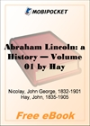 Abraham Lincoln: a History - Volume 01 for MobiPocket Reader