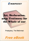 Act, Declaration, & Testimony for the Whole of our Covenanted Reformation for MobiPocket Reader