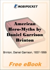 American Hero-Myths A Study in the Native Religions of the Western Continent for MobiPocket Reader