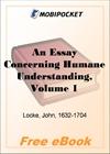 An Essay Concerning Humane Understanding, Volume 1 for MobiPocket Reader