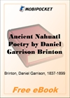 Ancient Nahuatl Poetry - Brinton's Library of Aboriginal American Literature Number VII for MobiPocket Reader