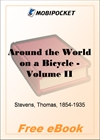 Around the World on a Bicycle - Volume II From Teheran To Yokohama for MobiPocket Reader
