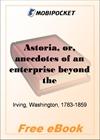 Astoria, or, anecdotes of an enterprise beyond the Rocky Mountains for MobiPocket Reader
