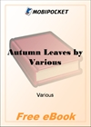 Autumn Leaves - Original Pieces in Prose and Verse for MobiPocket Reader