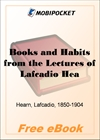Books and Habits from the Lectures of Lafcadio Hearn for MobiPocket Reader