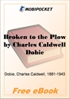 Broken to the Plow for MobiPocket Reader