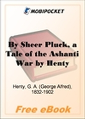 By Sheer Pluck, a Tale of the Ashanti War for MobiPocket Reader