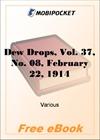 Dew Drops, Vol. 37, No. 08, February 22, 1914 for MobiPocket Reader