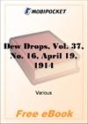Dew Drops, Vol. 37, No. 16, April 19, 1914 for MobiPocket Reader