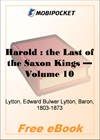 Harold: the Last of the Saxon Kings - Volume 10 for MobiPocket Reader
