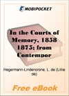 In the Courts of Memory, 1858 1875; from Contemporary Letters for MobiPocket Reader