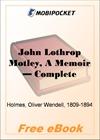 John Lothrop Motley, A Memoir for MobiPocket Reader