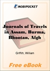 Journals of Travels in Assam, Burma, Bhootan, Afghanistan and the Neighbouring Countries for MobiPocket Reader