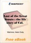 """Last of the Great Scouts : the life story of Col. William F. Cody, """"Buffalo Bill"""" as told by his sister for Mo"""