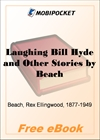 Laughing Bill Hyde and Other Stories for MobiPocket Reader