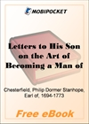 Letters to His Son on the Art of Becoming a Man of the World and a Gentleman, 1753-54 for MobiPocket Reader
