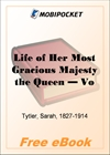Life of Her Most Gracious Majesty the Queen - Volume 1 for MobiPocket Reader