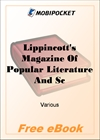 Lippincott's Magazine Of Popular Literature And Science, Old Series, Vol. 36 - New Series, Vol. 10, July 1885 for MobiPocket
