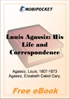 Louis Agassiz: His Life and Correspondence for MobiPocket Reader