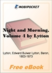 Night and Morning, Volume 4 for MobiPocket Reader
