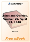 Notes and Queries, Number 26, April 27, 1850 for MobiPocket Reader