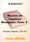 Oeuvres de Napoleon Bonaparte, Tome 5 for MobiPocket Reader