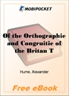 Of the Orthographie and Congruitie of the Britan Tongue for MobiPocket Reader