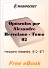 Opusculos por Alexandre Herculano, Volume 2 for MobiPocket Reader