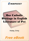 Our Catholic Heritage in English Literature of Pre-Conquest Days for MobiPocket Reader