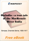 Owindia : a true tale of the MacKenzie River Indians, North-West America for MobiPocket Reader