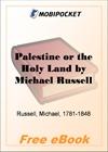 Palestine or the Holy Land for MobiPocket Reader