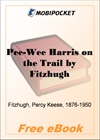 Pee-Wee Harris on the Trail for MobiPocket Reader