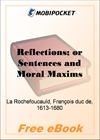 Reflections; or Sentences and Moral Maxims for MobiPocket Reader