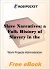 Slave Narratives Florida: a Folk History of Slavery in the United States for MobiPocket Reader