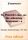St. Patrick's day, or, the scheming lieutenant for MobiPocket Reader