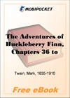 The Adventures of Huckleberry Finn, Chapters 36 to The Last for MobiPocket Reader