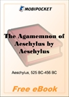 The Agamemnon of Aeschylus for MobiPocket Reader