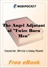 """The Angel Adjutant of """"Twice Born Men"""" for MobiPocket Reader"""