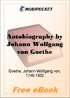 The Autobiography of Johann Wolfgang von Goethe for MobiPocket Reader