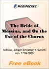 The Bride of Messina, and On the Use of the Chorus in Tragedy for MobiPocket Reader