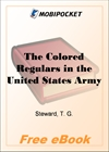 The Colored Regulars in the United States Army for MobiPocket Reader