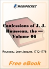 The Confessions of J. J. Rousseau - Volume 06 for MobiPocket Reader