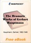 The Dramatic Works of Gerhart Hauptmann Volume I for MobiPocket Reader